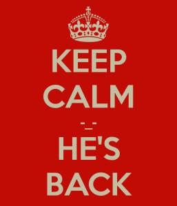 keep-calm-_-hes-back